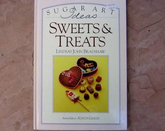 Sweets and Treats Cookbook, Sugar Art Ideas Sweets & Treats by Lindsay John Bradshaw, Vintage Sugar Art Book
