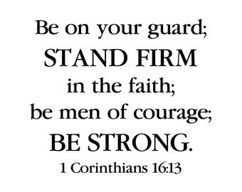 Be on your guard stand firm in the faith be men of courage be strong, Bible verse, teen boy, wall decal, vinyl 1COR16V13-0008