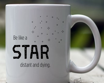 Be Like a Star, Distant and Dying, 15oz Mug
