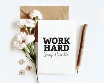Work Hard Stay Humble. Black and white typographic print
