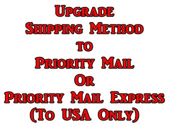 To Upgrade Shipping Method to Priority Mail or Priority Mail Express - Domestic Only (AFTER PURCHASE)