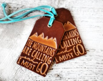 Antiqued Brown Leather Luggage Tag Travel Gift of Travel Quote The Mountains Are Calling And I Must Go, Classic John Muir Quote