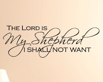 The LORD is my shepherd 2 Vinyl wall Decal,Spiritual Wall Quote,Christian Wall Quote,Family Wall Decal,Christian Wall decal,Home Decor