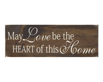 Wood Sign Rustic Wall Hanging Home Decor - May Love Be the Heart of this Home (#1077)