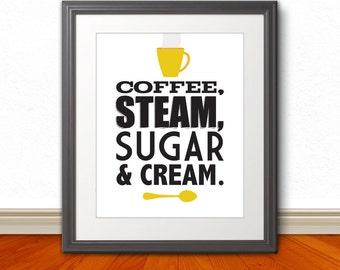 Coffee, Steam, Sugar and Cream, Coffee Print, Coffee Art Print, Coffee Art Kitchen, Coffee Artwork, Art Print, Kitchen Art, Kitchen Artwork