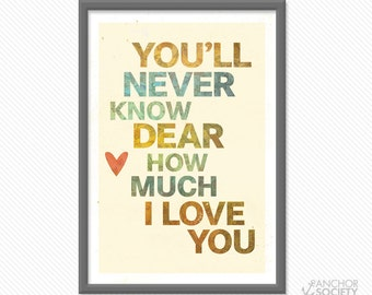 You'll never know dear, how much I love you 13x19 Retro Wall Art Print / Play Room Art, Baby Room Deco