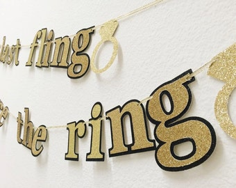 Last Fling Before The Ring Bachelorette Party Banner ; Black and Gold Glitter Engagement Banner ; Engagement Ring Banner ;
