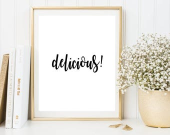 Delicious printable poster, kitchen typography print, delicious print, wall decor, wall art, typography poster, food print, kitchen print