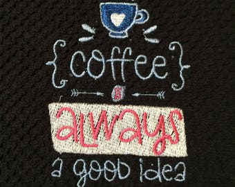 Embroidered Coffee Good Idea kitchen towel