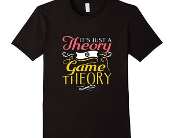 Statistics T Shirt - Theory Shirt - Stats Tee - Statistics Top - Funny Math Gift Idea - It's Just A Theory A Game Theory