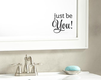 Just Be You decal, vinyl sticker for mirror or laptop