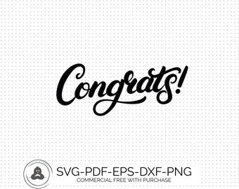 Congratulations, Congrats, SVG Quote, SVG & Dxf Cutting Files for Cricut and Silhouette Machines inc eps, png, pdf, Instant Download