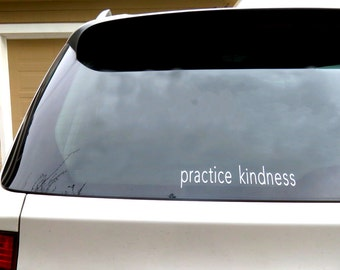 Practice Kindness Car Decal, Car Decal, Mirror Decal
