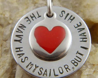 The Navy Has my Sailor But I have His Heart Necklace with Red Heart