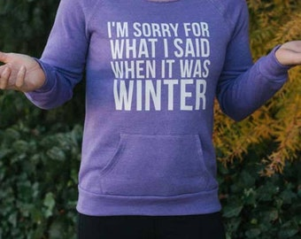 I Hate Winter SUPER SOFT Sweatshirt // Gift for mom // funny gift