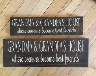 Grandma & Grandpa's House - Where cousins become best friends -  Top Seller - Grandma Sign - Grandpa Sign - Nana and Papa - Christmas Gift