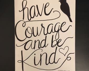 """9x12 Canvas """"Have Courage and Be Kind"""""""
