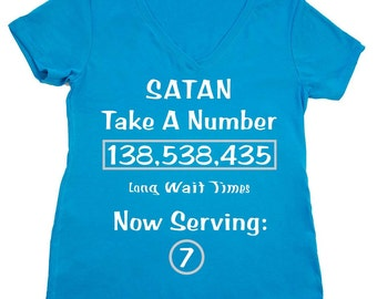 Satan Take A Number V-Neck, Tank Women's Shirt FREE SHIPPING