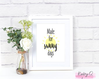 INSTANT DOWNLOAD-Made For Sunny Days PRINTABLE Art-Home Decor-Wall Art-Spring Decor