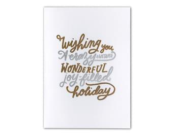 A6 Card - Wishing You a Crazy Wonderful Holiday - Hand Drawn - Metallic - Seasons Greetings Cards - Australian Made