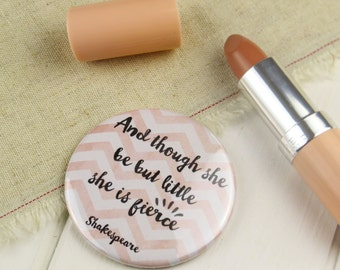 Shakespeare Quote Pocket Mirror - And though she be but little - Pink Compact Mirror - Gift for Book Lover - Gift for Her