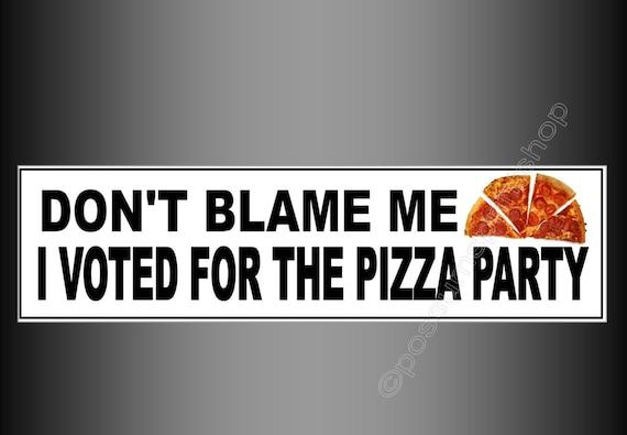 Funny political bumper sticker dont blame me i voted