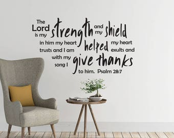 "Vinyl Wall Decal | Psalm 28:7 | ""The Lord is my strength and my shield..."""