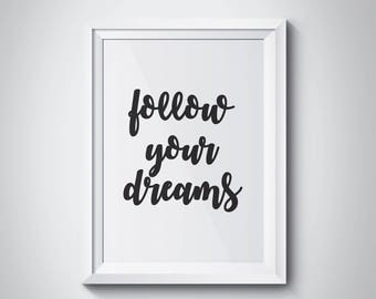 Follow Your Dreams, Typography Wall Art, Scandinavian prints, Typographic Print, Motivational Quotes,Black And White Art,HQstudio, #HQMOT036