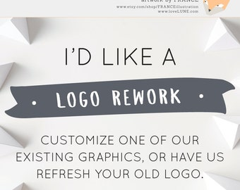 LOGO REWORK. Rework one of our existing logo designs, or have us refresh your existing logo design.