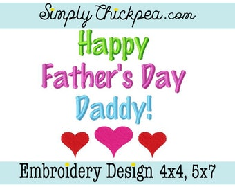 Embroidery Design - Happy Father's Day Daddy - Saying - Hearts - For 4x4 and 5x7 Hoops