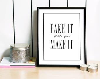 Fake It Till You Make It, Typography Print, Motivational Print, Inspirational Print, Modern Wall Art - 3 DIFFERENT Sizes