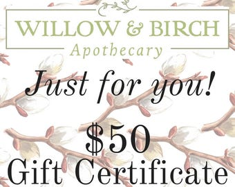 Willow & Birch Apothecary Gift Certificate 50 Dollars, Holiday Gift, Christmas Gift, Gift for Wife, Employee Gift, Client Gift, Gift for Mom