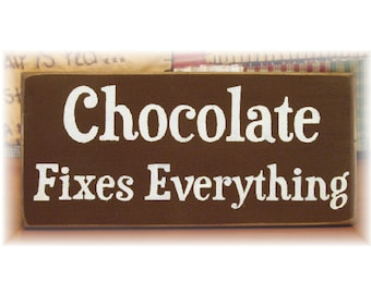 Chocolate fixes everything primitive wood sign