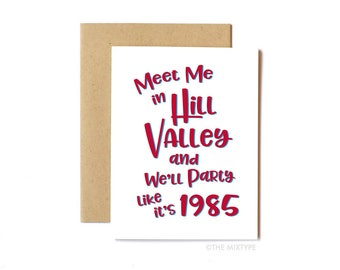 Back to the Future Card, Funny Birthday Card, Friend Card, Friend Birthday - Party Like It's 1985