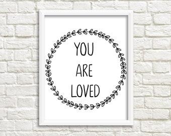 You are loved sign, nursery decor, love print, printable nursery art, digital art, black and white, nursery printable wall art, kids decor