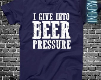 beer drinking shirts - i give into beer pressure funny drinking shirt MDS-025DARK