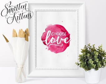 Love Sign Choose Love Print Love Poster Love Wall Art Bedroom Printable Decor Love Printable Quote Love Typography Choose Love Nursery Art
