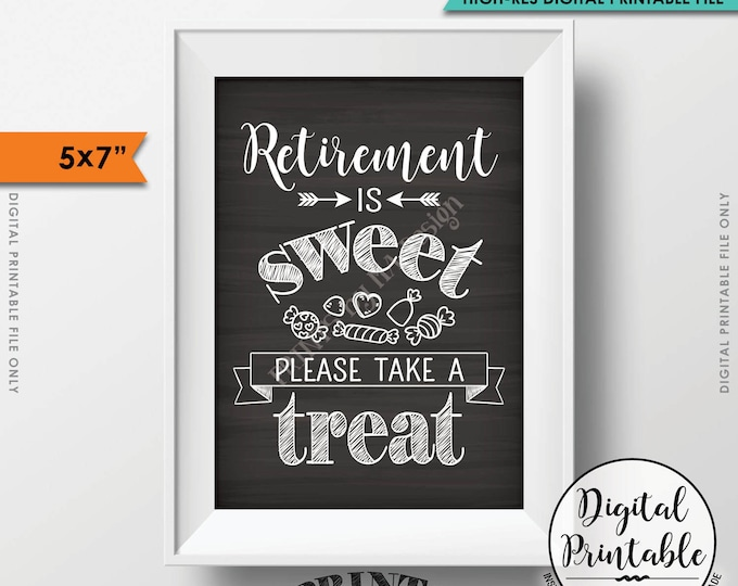 "Retirement Sign, Retirement is Sweet Please Take a Treat, Retirement Party Candy Bar 5x7"" Chalkboard Style Printable Instant Download"