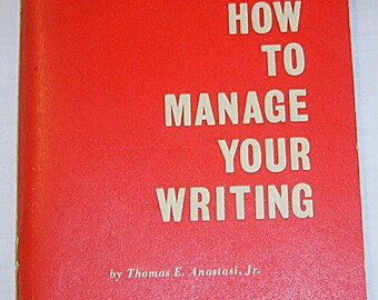 "SaLe! 1966 Vintage Managerial Writing book: ""How To Manage Your Writing"" by T.E. Anastasi, Jr (145)"