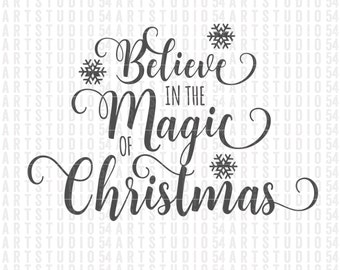 Believe in the Magic of Christmas Svg - Digital File - Clip Art - SVG, PNG, JPG, - Personal and Commercial Use - Artstudio54