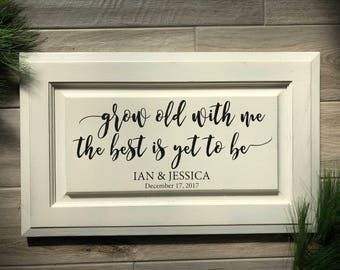Grow old with me, the best is yet to be - Personalized