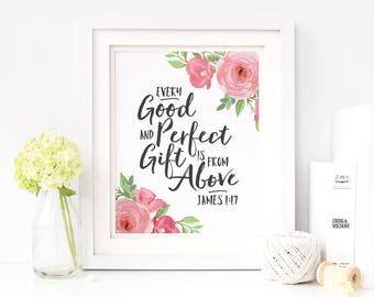 Every good and perfect gift is from above - James 1:17 Scripture printable nursery wall art, Bible verse print, floral nursery decor, 8x10