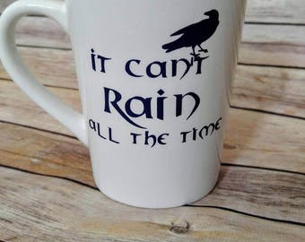 It Can't Rain All the Time coffee mug/coffee cup/ kitchenware/ dishwasher safe