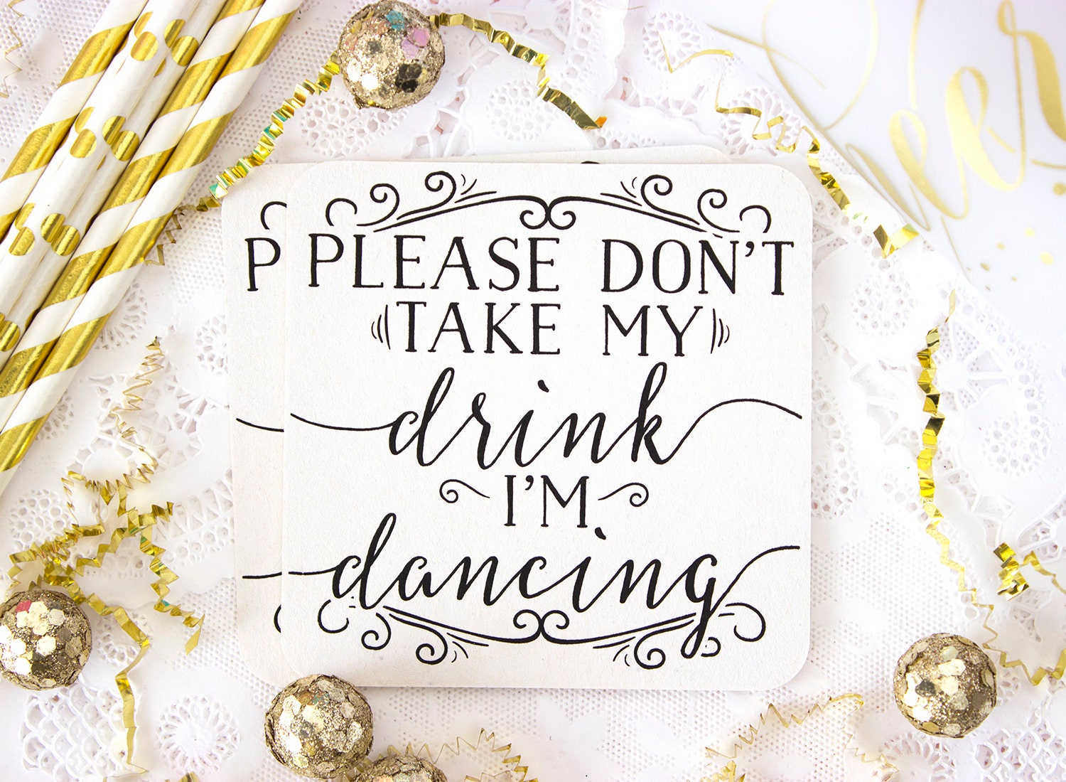 Please Don\'t Take My Drink I\'m Dancing Coasters