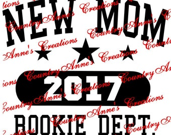 "SVG PNG DXF Eps Ai Wpc Cut file for Silhouette, Cricut, Pazzles, ScanNCut, Fcm - ""New Mom Rookie"" can do any year  - svg"