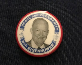 """1952 Pinback Presidential Campaign Button - """"Peace & Prosperity With Eisenhower"""""""