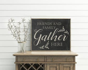 Friends and Family Gather Here, printable, gather sign, gather printable, gather print, gather wall art, printable quotes, family room decor