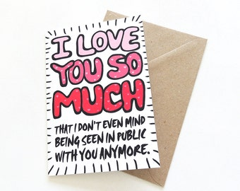 """Funny """"I Love You So Much"""" Card for Him or Her 