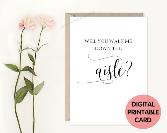will you walk me down the aisle printable card, walk me down the aisle card