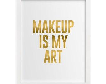 Makeup Love Life - Makeup Room - Fashion - Chic - Wall Art - Feminine Art - Prints - Makeup is my Art Print